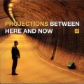 СD Projections - Between Here and Now / Afro - Beat, Funk (Jewel Case)